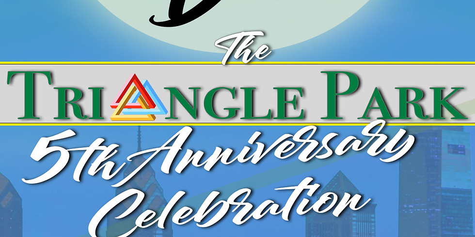 Triangle Park 5th Anniversary Celebration / FundRaiser