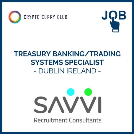 Live Job: Treasury Banking/Trading Systems Specialist - Dublin, IRE