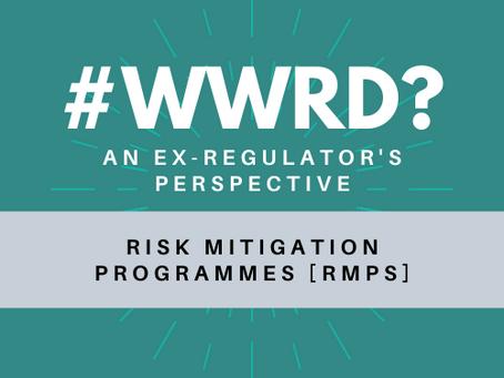 #WWRD - Episode 5 - Risk Mitigation Programmes #RMP - should I be worried?
