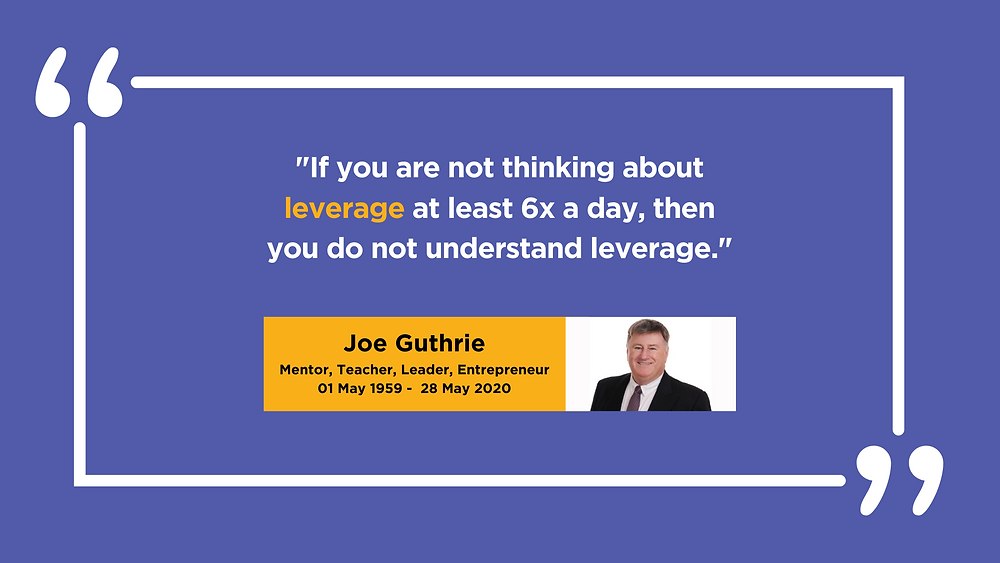 Quote from Joe Guthrie on Leverage