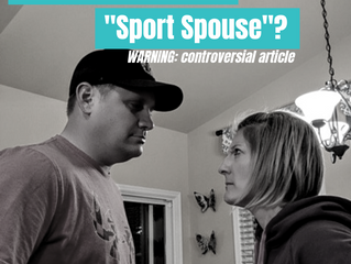 "Disagree w/ your ""Sport Spouse""? (controversy inside)"