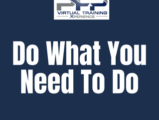 Do What You Need To Do