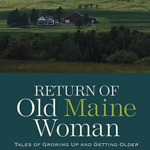 Return of the Old Maine Woman
