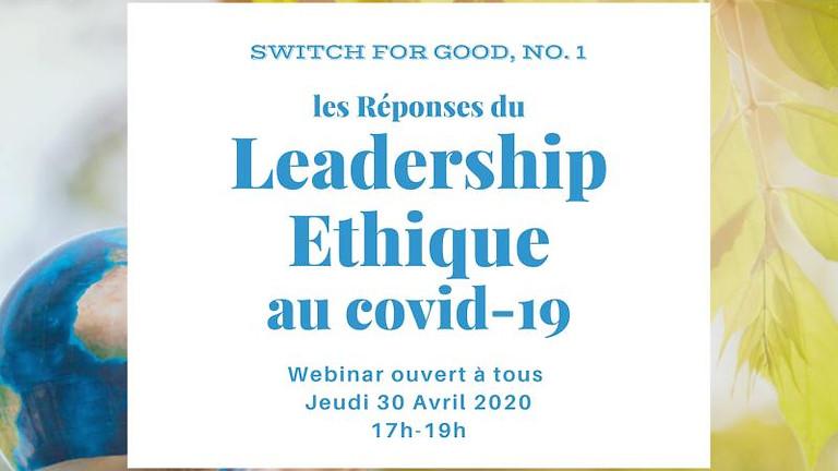 """""""Covid-19 : les réponses du Leadership Ethique"""""""