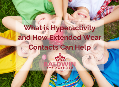 What is Hyperactivity and How Extended Wear Contacts Can Help