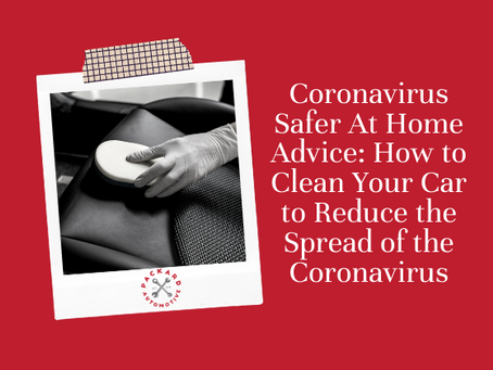 How to Clean Your Car to Reduce the Spread of the Coronavirus