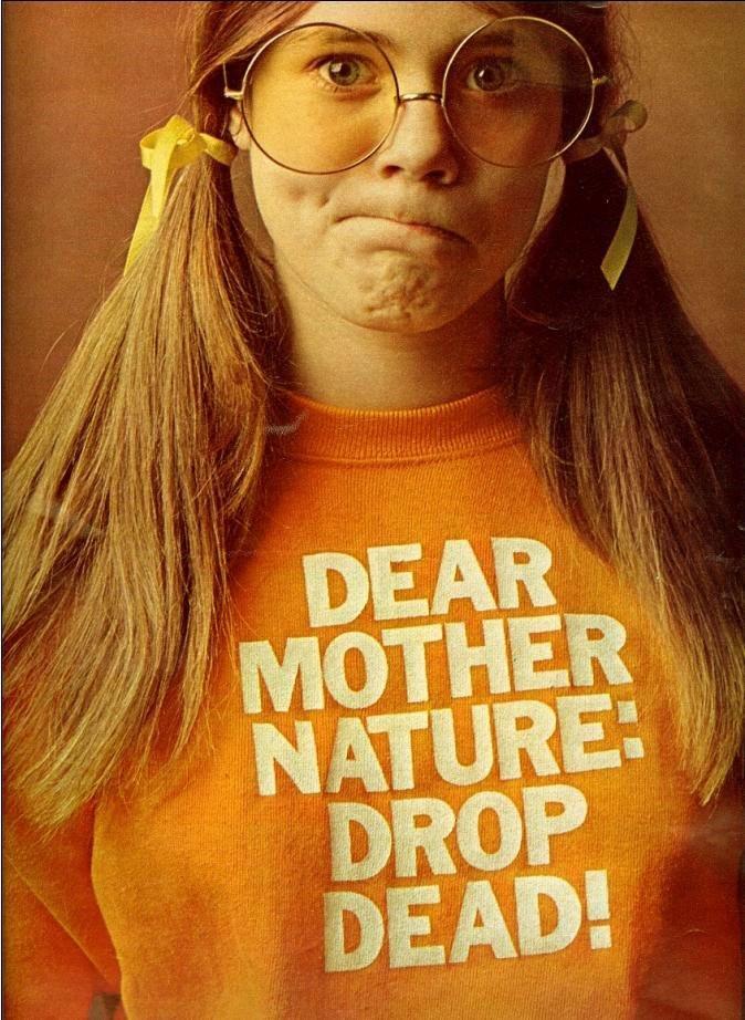 dear mother nature drop dead