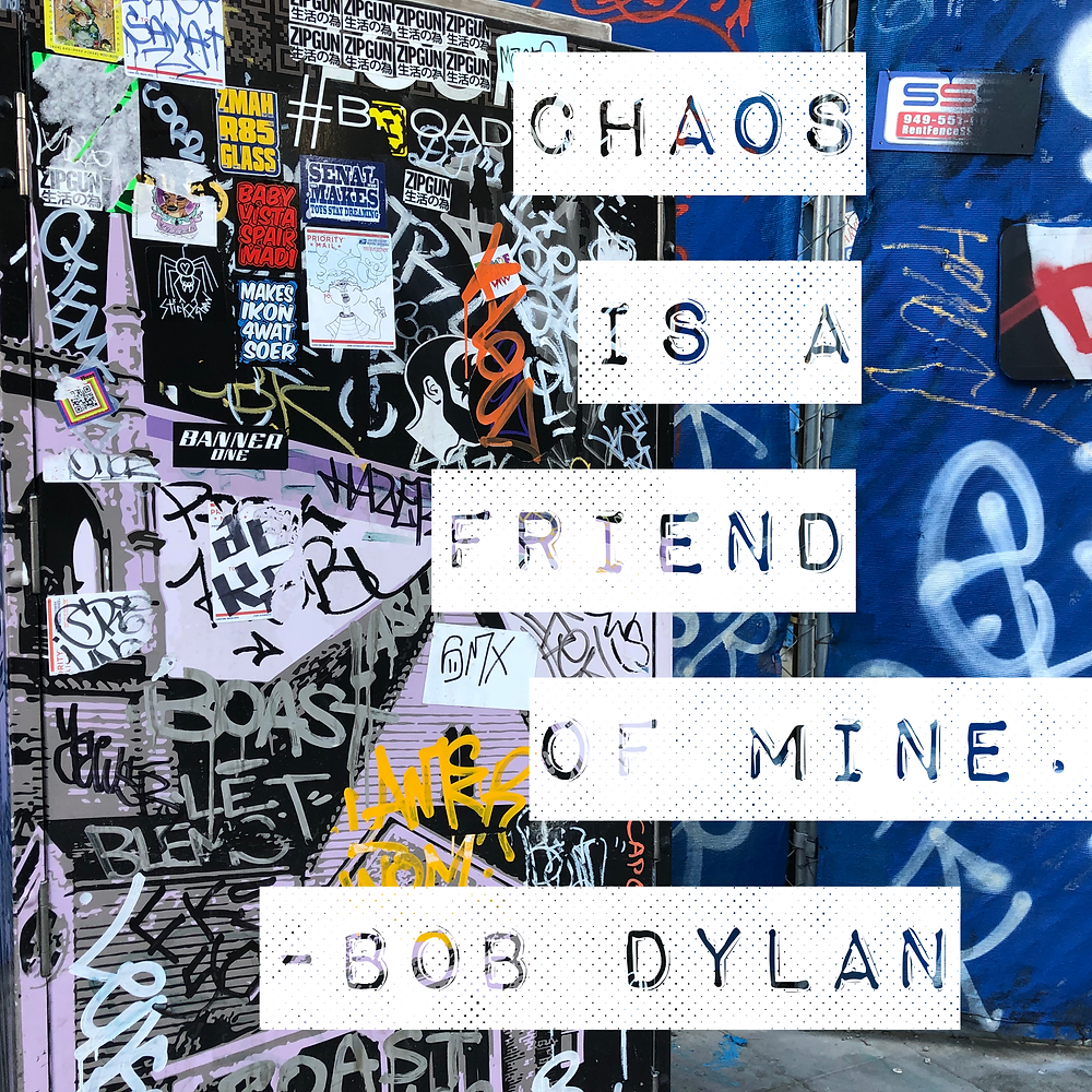 chaos is a friend of mine