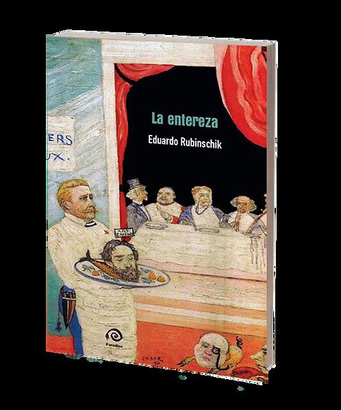 Rubinschik, Eduardo - LA ENTEREZA (novela)
