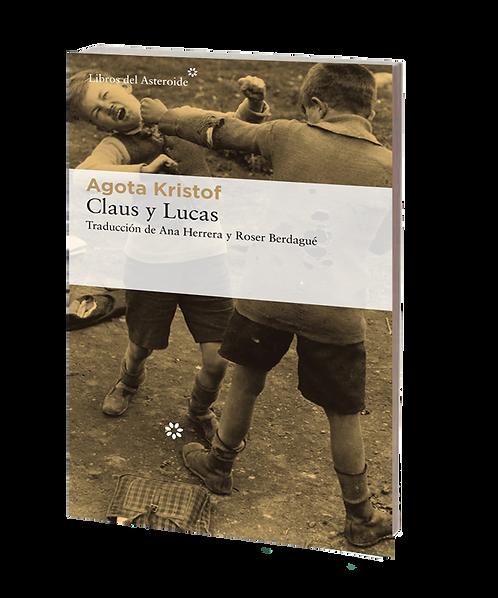 Kristof, Agota - CLAUS Y LUCAS (novela)