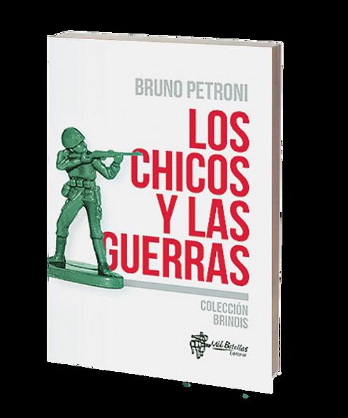 Petroni, Bruno - LOS CHICOS Y LA GUERRA (cuentos)