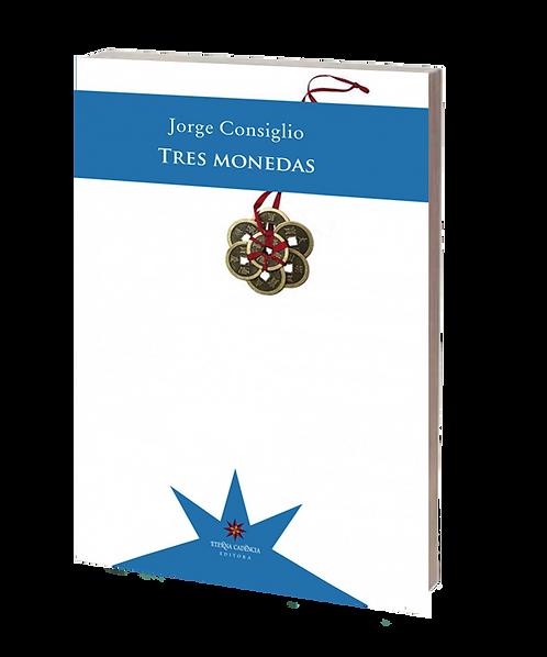 Consiglio, Jorge - TRES MONEDAS (novela)