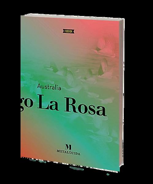 La Rosa, Santiago - AUSTRALIA (novela)