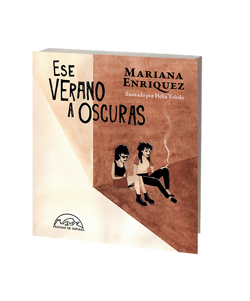 Enríquez, Mariana - ESE VERANO A OSCURAS (novela)