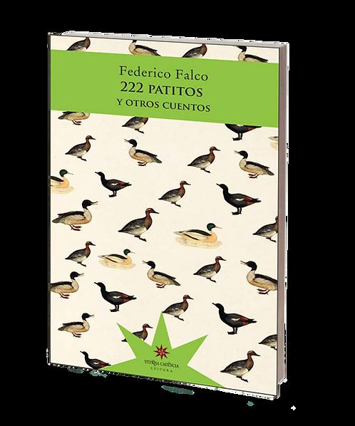 Falco, Federico - 222 PATITOS Y OTROS CUENTOS (cuentos)