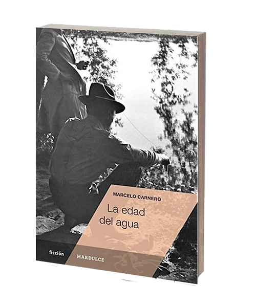 Carnero, Marcelo - LA EDAD DEL AGUA (novela)