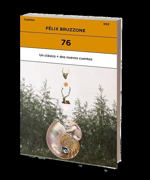 Bruzzone, Félix - 76 (cuentos)