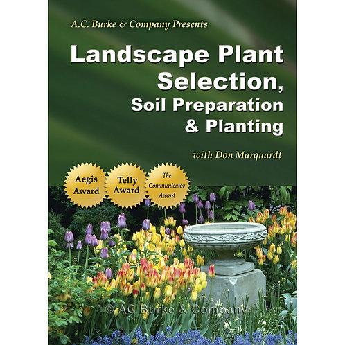 Landscape Plant Selection, Soil Preparation & Planting DVD