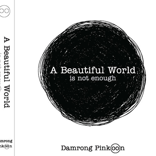 A Beautiful World is not enough (Hard Cover)