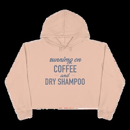"""""""Coffee & Dry Shampoo"""" Crop Hoodie"""