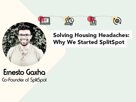 Solving Housing Headaches: Why We Started SplitSpot