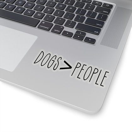 """""""Dogs > People"""" Kiss-Cut Stickers"""