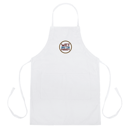 """Wet, Dry, or Muddy?"" Apron"