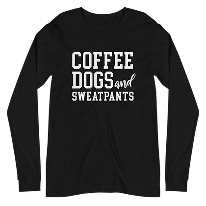 """Coffee, Dogs, & Sweatpants"" Long Sleeve Tee"