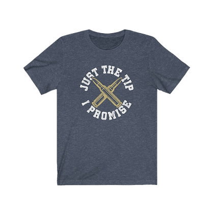 """""""Just the Tip"""" Tee"""