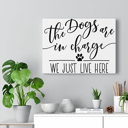 """""""The Dogs Are In Charge"""" Canvas Gallery Wraps"""