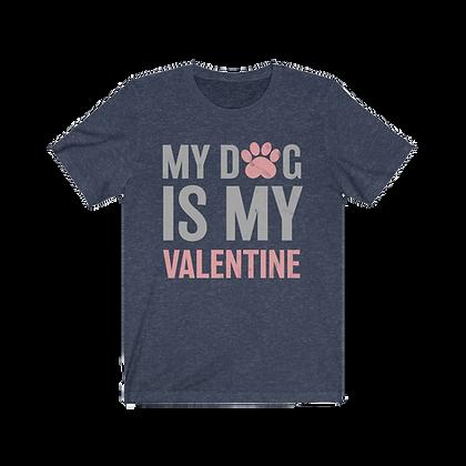 """""""My Dog is My Valentine - Pink"""" Tee"""
