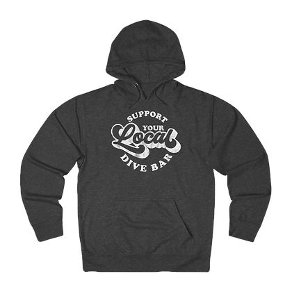 """Support Your Local Dive Bar"" French Terry Hoodie"