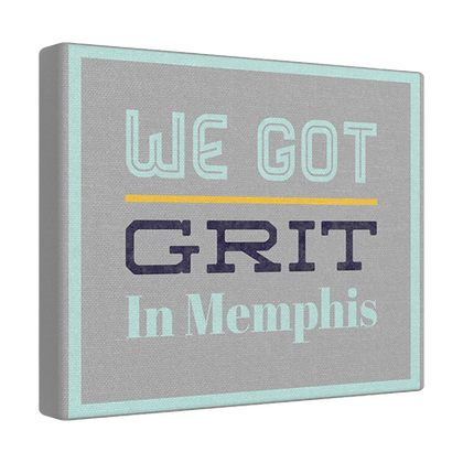 """We Got Grit"" Horizontal Canvas Wraps"