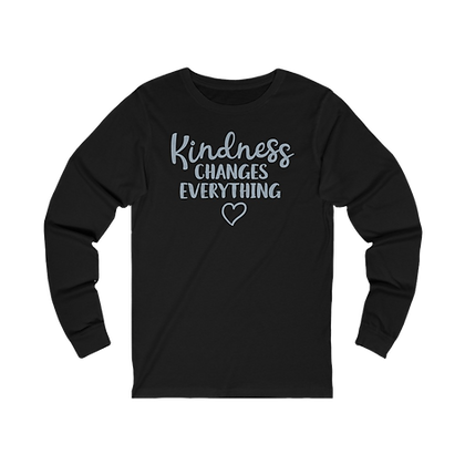 """""""Kindness Changes Everything"""" Long Sleeve Tee"""