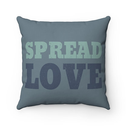 """Spread Love Blue/Green"" Square Pillow"