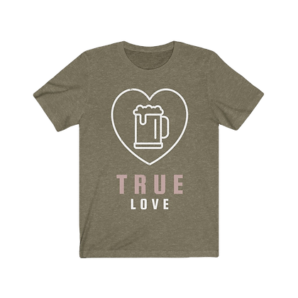 """True Love - Beer"" Tee"