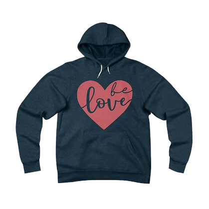 """Be Love"" Fleece Pullover Hoodie"