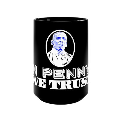 """In Penny We Trust"" Black Mug - 15oz"