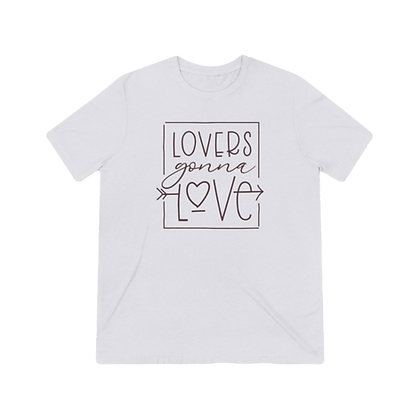 """Lovers Gonna Love"" Tri-blend Tee"