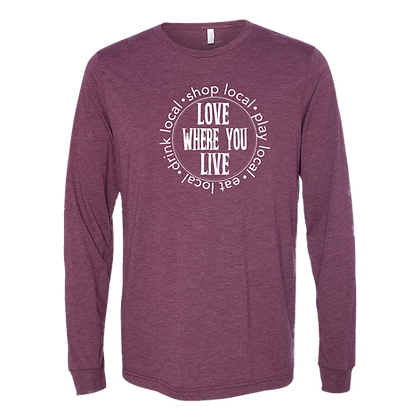 """Love Where You Live"" Long Sleeve Tee"