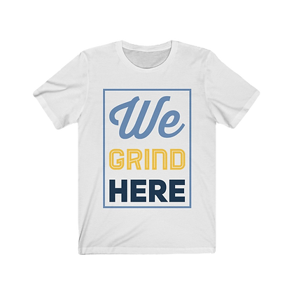 """We Grind Here II"" Tee"