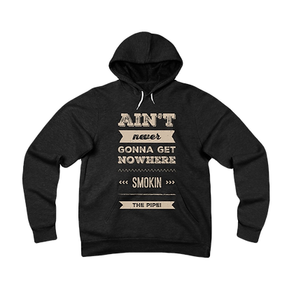"""Smokin' the Pipe"" Fleece Pullover Hoodie"