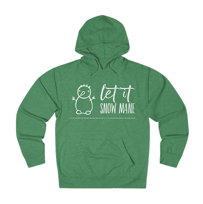"""Let it Snow Mane"" French Terry Hoodie"