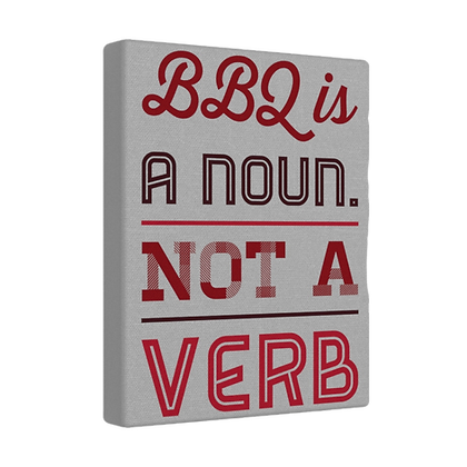 """BBQ is a Noun"" Canvas Wraps"