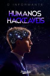 HUMANOS HACKEÁVEIS