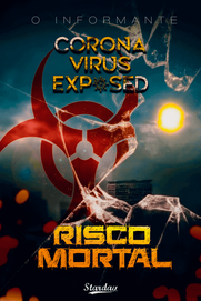 RISCO MORTAL / Corona virus exposed