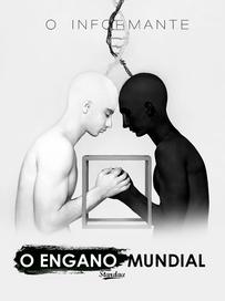 O ENGANO MUNDIAL