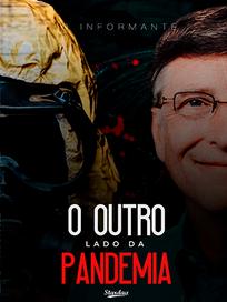 O OUTRO LADO DA PANDEMIA.
