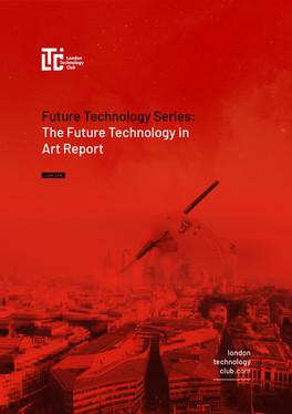 Future Technology Series -   Art Report