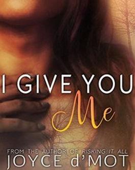 I Give You Me by Joyce d'Mot